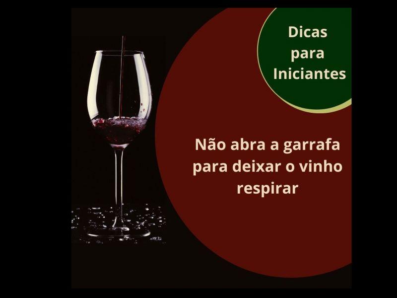 Foto Não abra a garrafa para deixar o vinho respirar