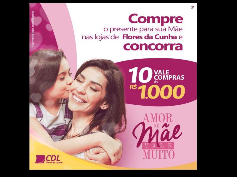 """Foto CDL de Flores da Cunha realiza Campanha """"Amor de Mãe Vale Muito"""""""