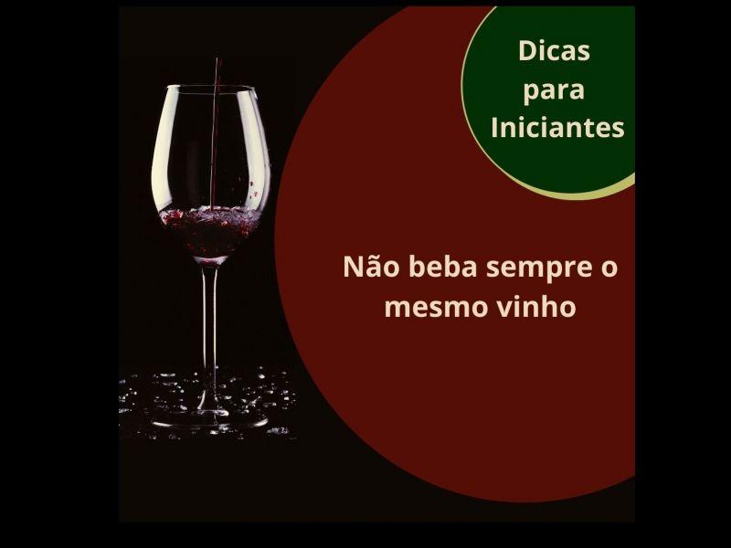 Foto Não beba sempre o mesmo vinho