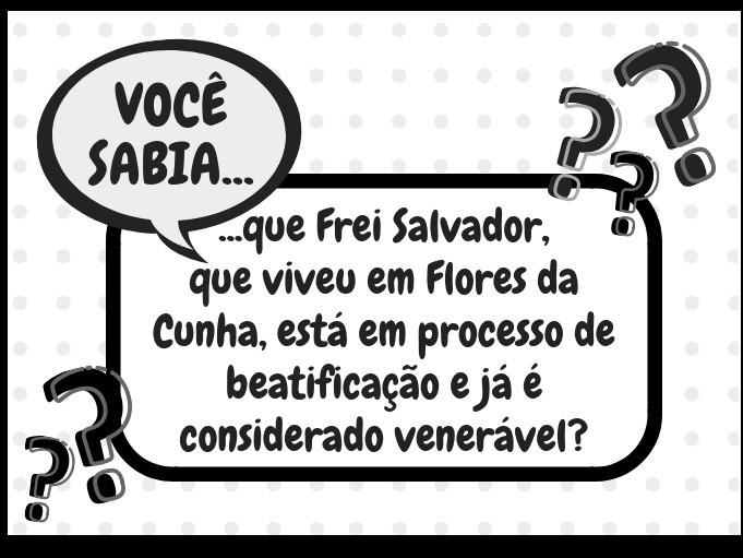Foto Você sabia que Frei Salvador, que viveu em Flores da Cunha, está em processo de beatificação e já é considerado venerável?