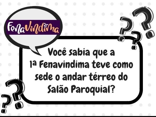 Foto Você sabia que a  1ª Fenavindima teve como sede o andar térreo do Salão Paroquial?