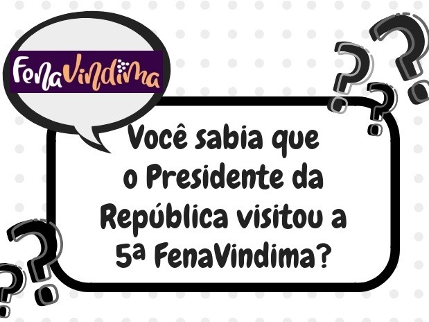 Foto Você sabia que o Presidente da República visitou a 5ª FenaVindima?