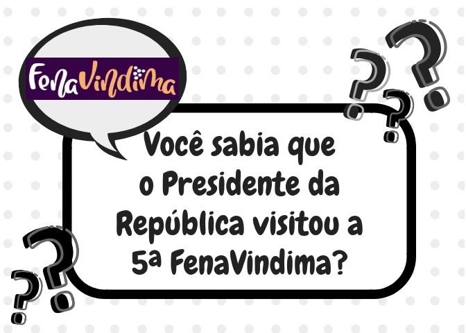 Foto de capa Você sabia que o Presidente da República visitou a 5ª FenaVindima?