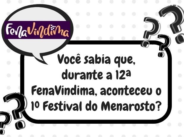 Foto Você sabia que, durante a 12ª FenaVindima, aconteceu o 1º Festival do Menarosto?