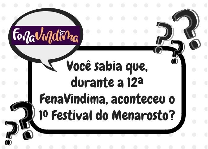 Foto de capa Você sabia que, durante a 12ª FenaVindima, aconteceu o 1º Festival do Menarosto?