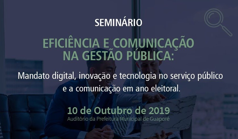 Foto de capa da notícia: Eficiência e Comunicação na Gestão Pública é tema de seminário em Guaporé