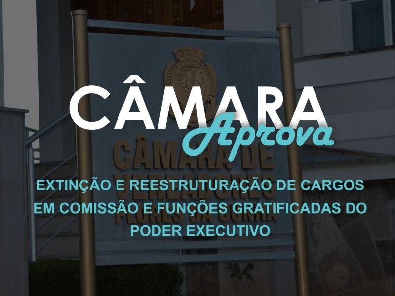 Foto de capa da notícia Câmara aprova dois projetos que tratam da extinção de 30 cargos em comissão e funções gratificadas e sobre a divisão dos cargos em comissão ativos do Poder Executivo.