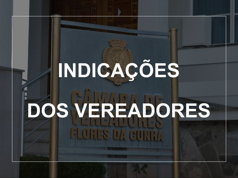 Foto de capa da notícia Indicações dos Vereadores ( Sessão ordinária 13.10.2020)
