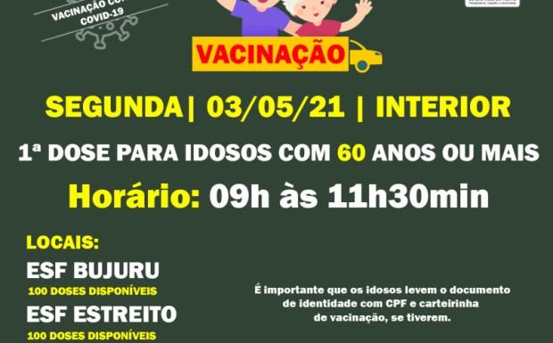 Foto de capa da notícia: VACINAÇÃO 03/05 |  INTERIOR | 1ª DOSE PARA IDOSOS COM 60 ANOS OU MAIS