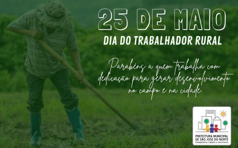 Foto de capa da notícia 25 DE MAIO | DIA DO TRABALHADOR RURAL