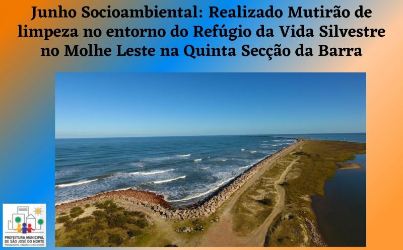 Foto de capa da notícia Junho Socioambiental: Realizado mutirão de limpeza nas dunas no entorno do Refúgio da Vida Silvestre no Molhe Leste na Quinta Secção da Barra