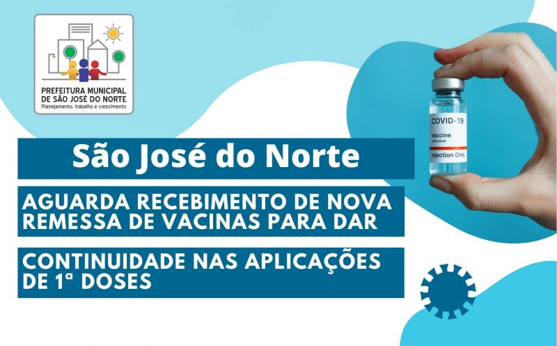 Foto da Notícia São José do Norte aguarda recebimento de nova remessa de vacinas para dar continuidade nas aplicações de 1ª doses