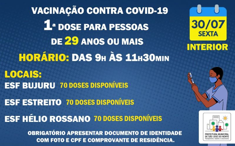 Foto de capa da notícia: VACINAÇÃO INTERIOR | SEXTA 30/07 | 1ª DOSE CONTRA COVID-19 PARA PESSOAS DE 29 ANOS OU MAIS