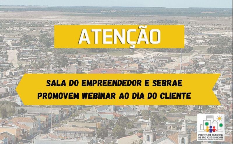 Foto da Notícia Sala do Empreendedor e SEBRAE promovem Webinar ao Dia do Cliente