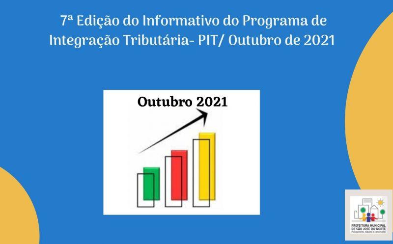 Foto de capa da notícia: 7ª Edição do Informativo do Programa de Integração Tributária- PIT/ Outubro de 2021