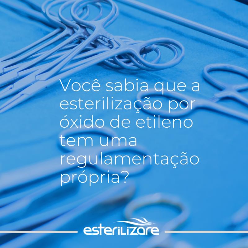 Foto Você sabia que a esterilização por Óxido de Etileno possui uma regulamentação?
