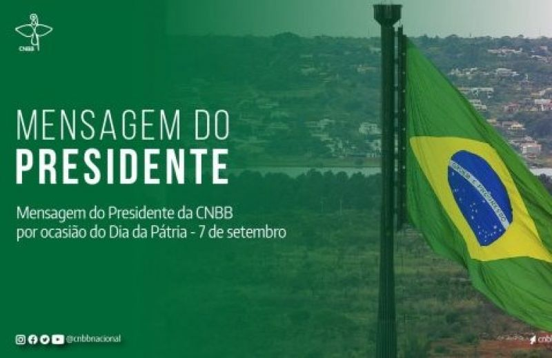 Foto de capa da notícia: DIA DA PÁTRIA: PRESIDENTE DA CNBB PEDE A BRASILEIROS QUE NÃO SE DEIXEM CONVENCER POR QUEM AGRIDE OS PODERES LEGISLATIVO E JUDICIÁRIO