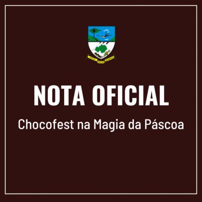 Foto de capa da notícia: NOTA OFICIAL - CHOCOFEST NA MAGIA DA PÁSCOA