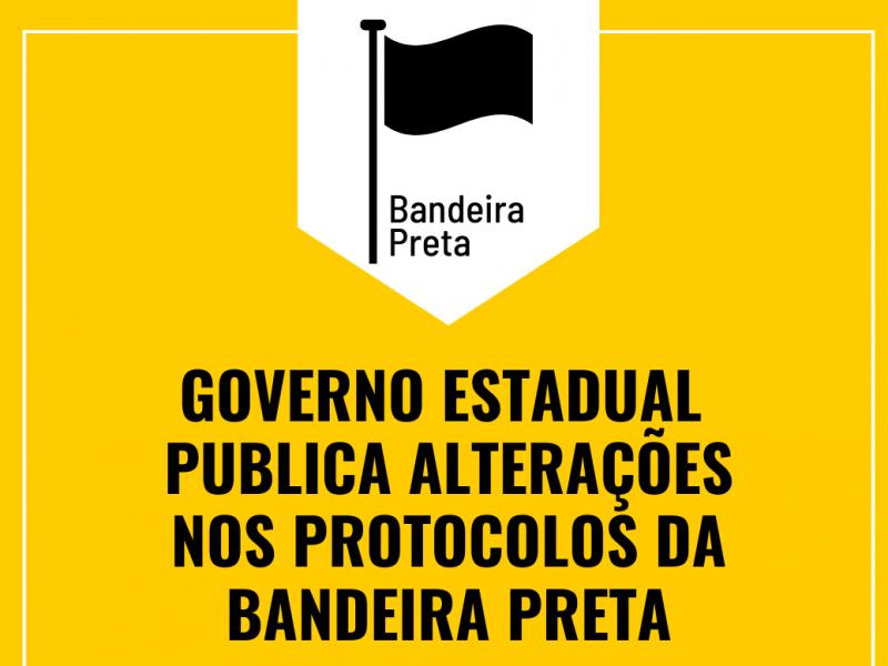 Foto de capa da notícia: Governo Estadual publica ajustes nos protocolos da Bandeira Preta; veja o que muda
