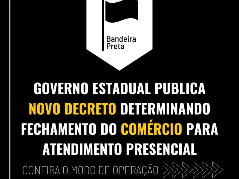 Foto de capa da notícia: Governo Estadual publica novo decreto determinando fechamento do comércio para atendimento presencial