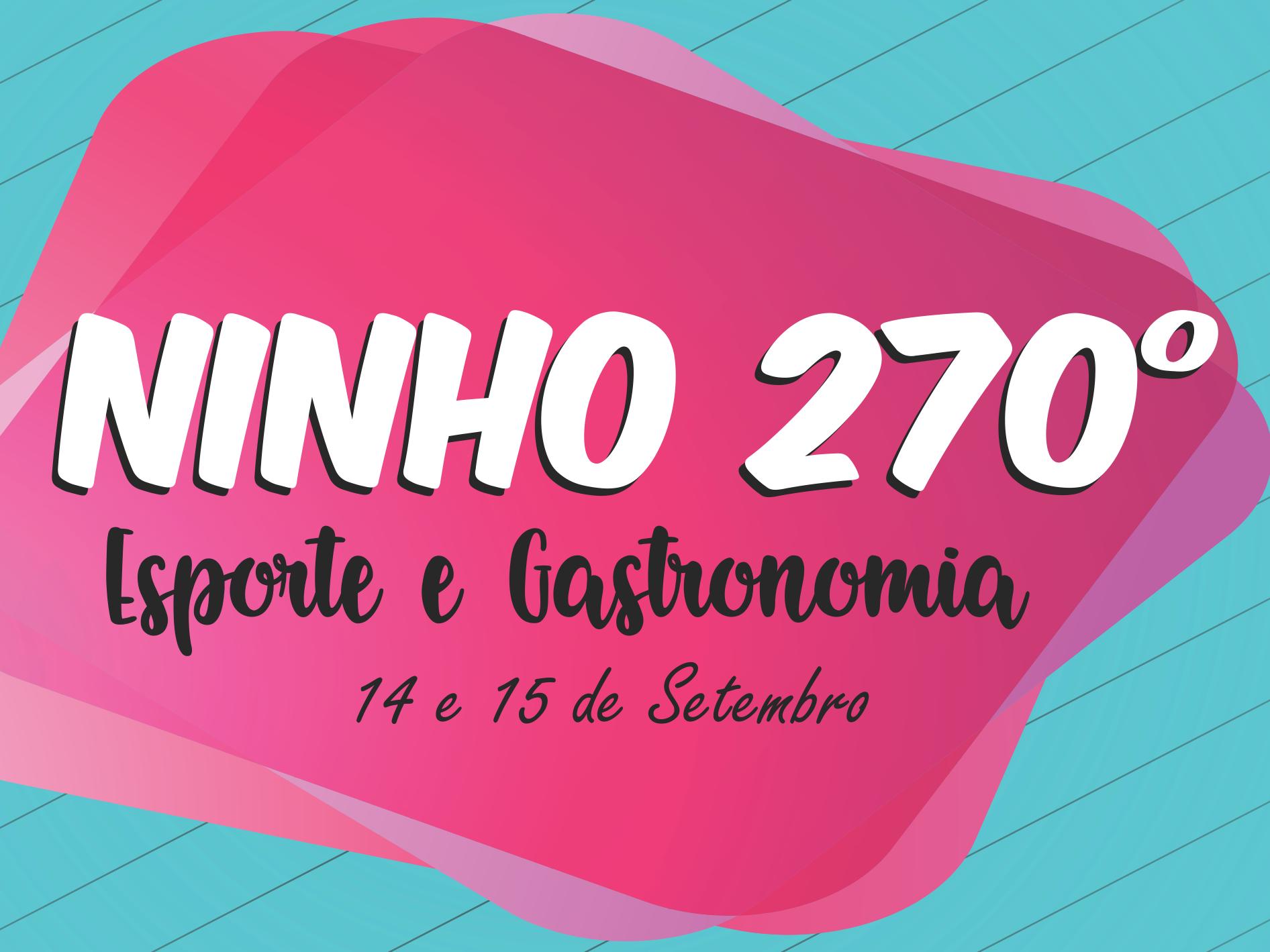 Foto de capa da notícia: Ninho 270° - Esporte e Gastronomia ocorre dias 14 e 15 de setembro