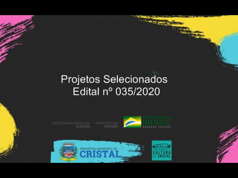 Foto de capa da notícia: Projetos selecionados pelo Edital nº 035/2020