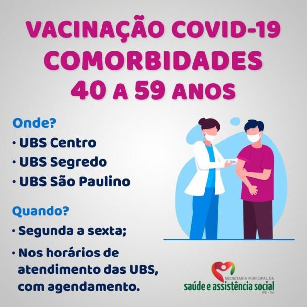 Foto de capa da notícia: INICIA HOJE A VACINAÇÃO PARA COMORBIDADES EM PESSOAS DE 40 A 59 ANOS